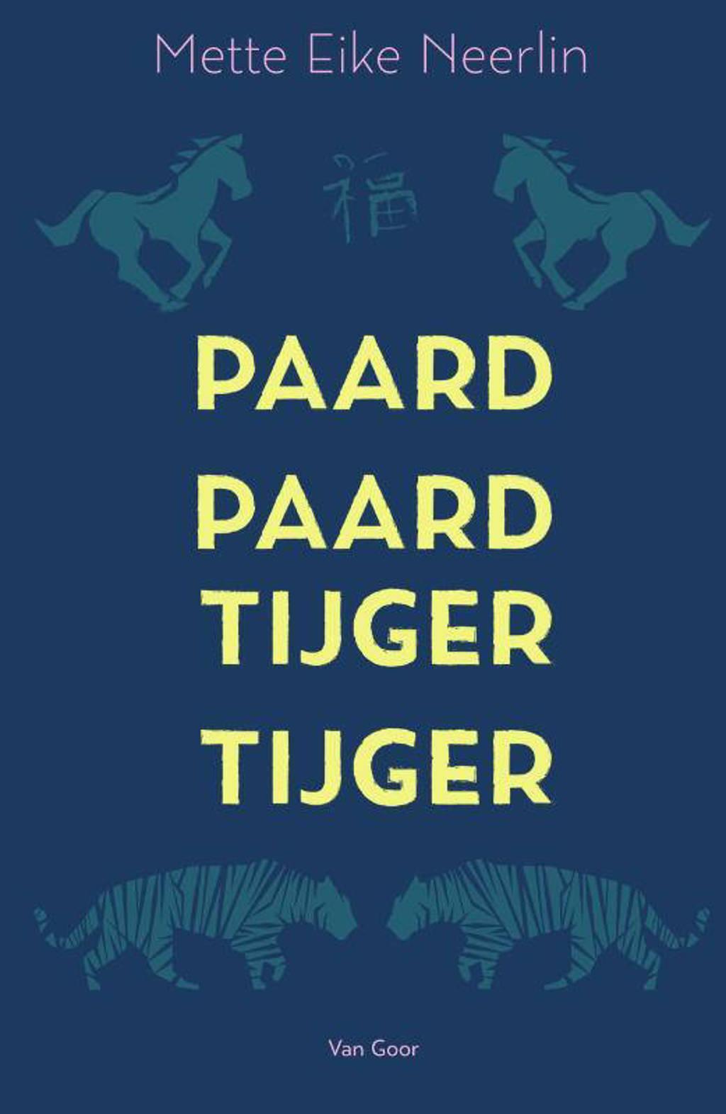 Paard, paard, tijger, tijger - Mette Eike Neerlin