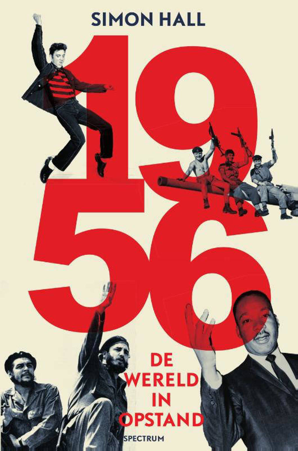 1956: de wereld in opstand - Simon Hall