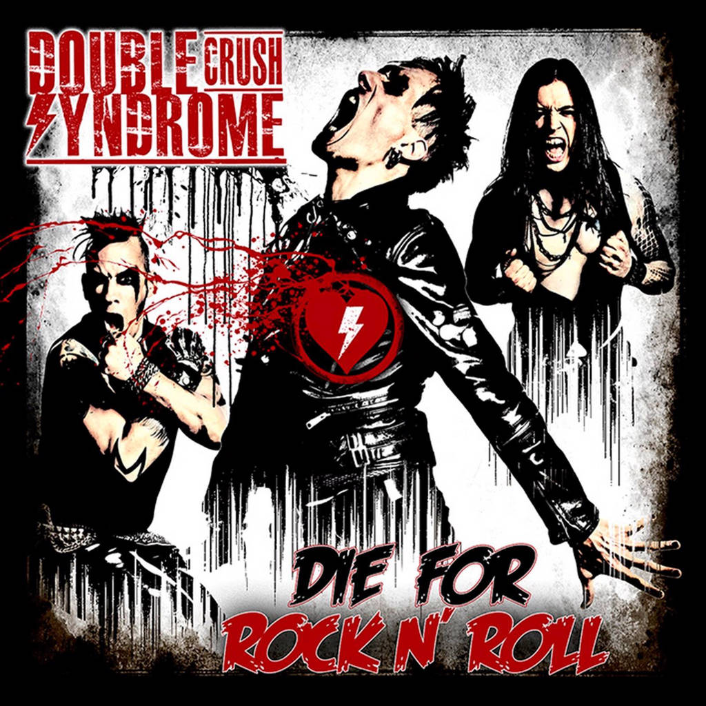 Double Crush Syndrome - Die For Rock Nroll (CD)