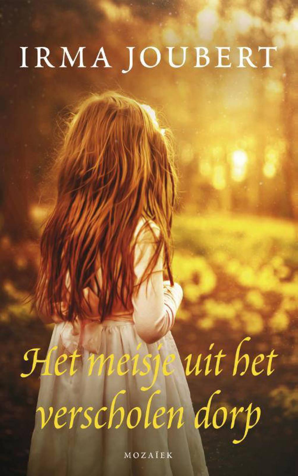 Het meisje uit het verscholen dorp - Irma Joubert