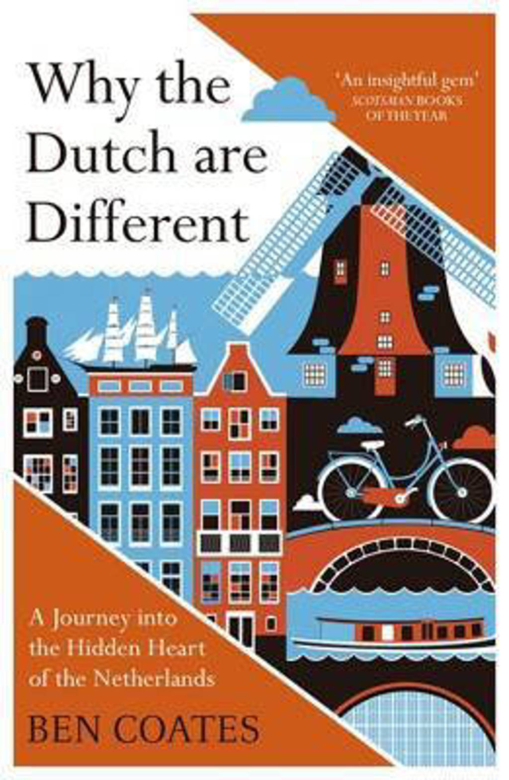 Why the Dutch are Different - Coates, Ben