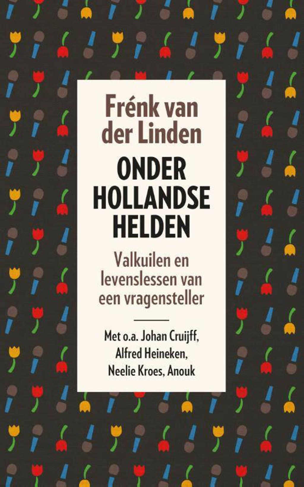 Onder Hollandse helden - Frénk van der Linden
