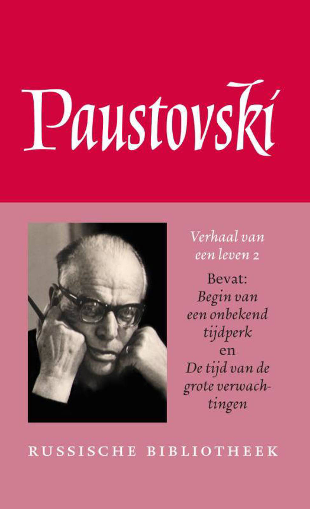 Russische Bibliotheek: Verhaal van een leven 2 Begin van een onbekend tijdperk ; De tijd van de grote verwachtingen - Konstantin Paustovski