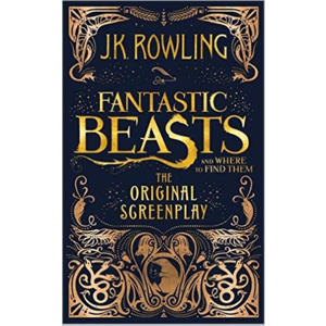 Fantastic Beasts and Where to Find Them - Rowling, J K