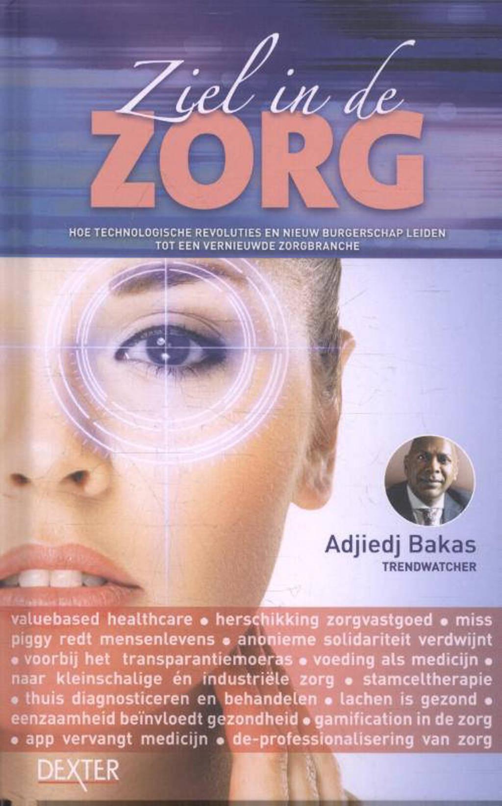 Ziel in de zorg - Adjiedj Bakas
