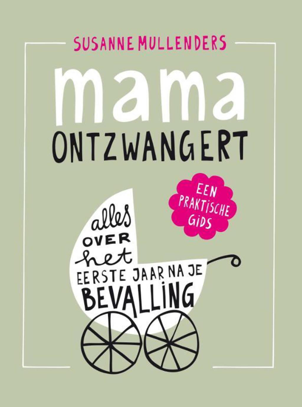 Mama ontzwangert - Susanne Mullenders