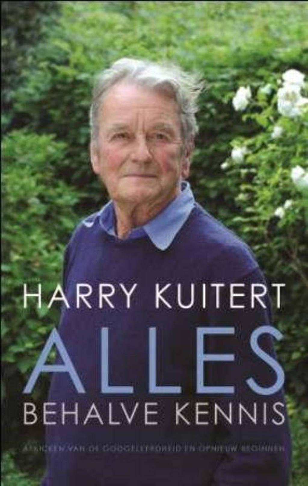Alles behalve kennis - Harry Kuitert