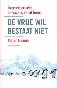 De vrije wil bestaat niet - Victor Lamme