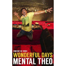 Wonderful Days - Mental Theo - Vincent de Vries en Theo Nabuurs