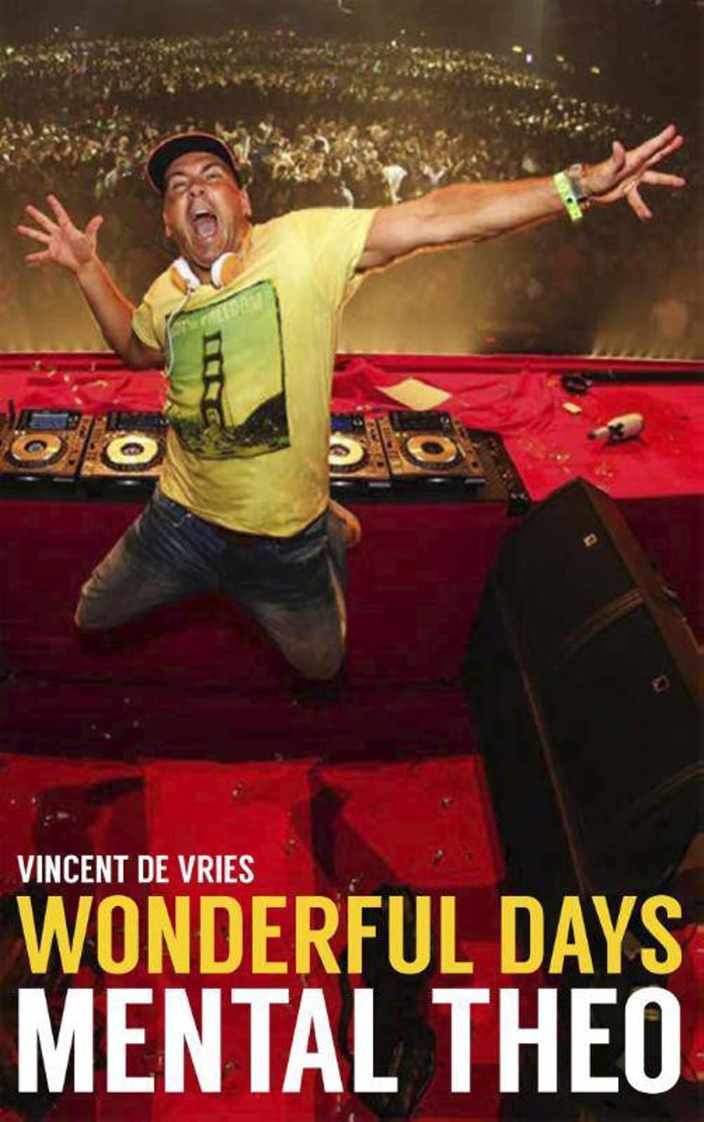 Wonderful Days - Mental Theo - Vincent de Vries en Theo Nabuurs
