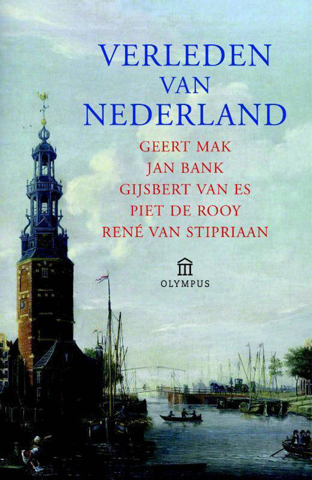 Verleden van Nederland - Geert Mak, Jan Bank, Gijsbert van Es, e.a.