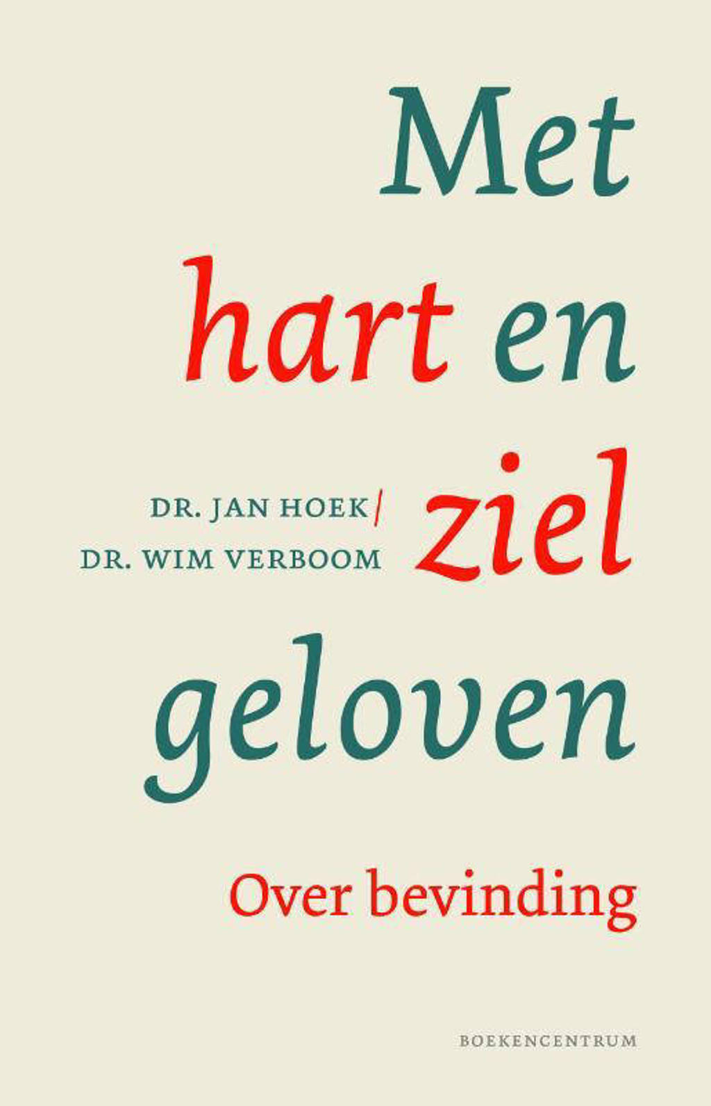 Met hart en ziel geloven - Jan Hoek en Wim Verboom