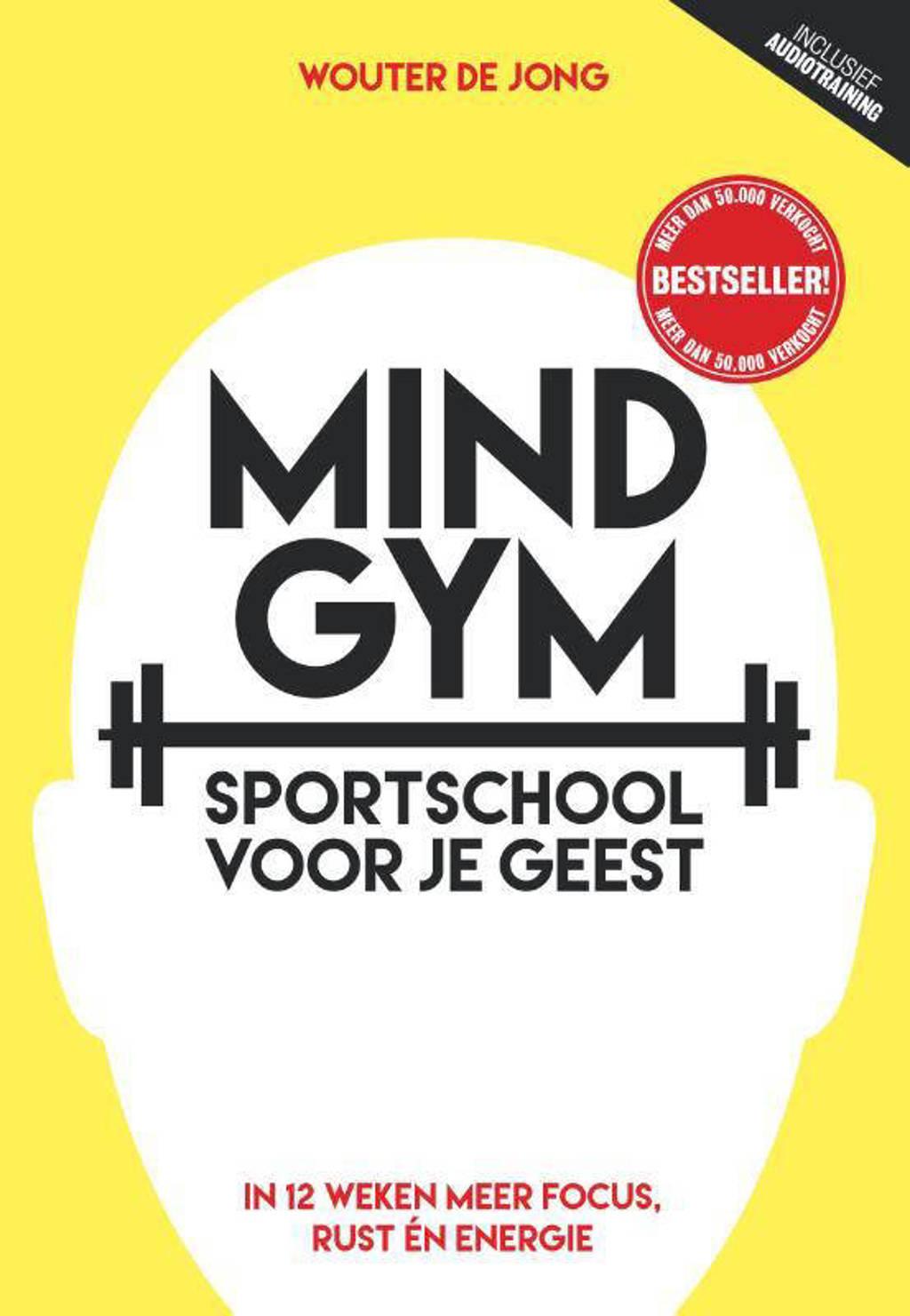 Mindgym, sportschool voor je geest - Wouter de Jong